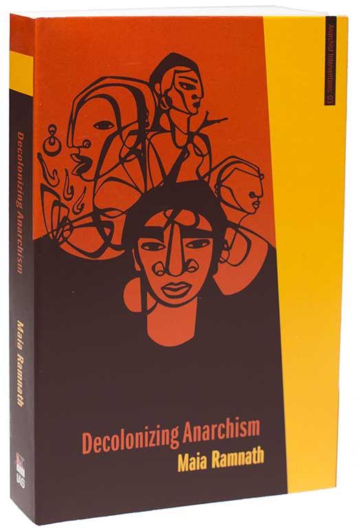 <em>Decolonizing Anarchism: An Antiauthoritarian History of India's Liberation Struggle</em>
