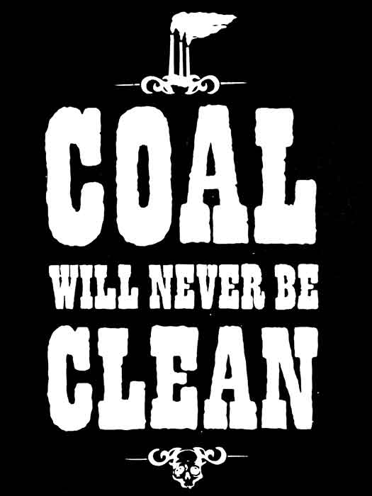 There is No Such Thing as Clean Coal