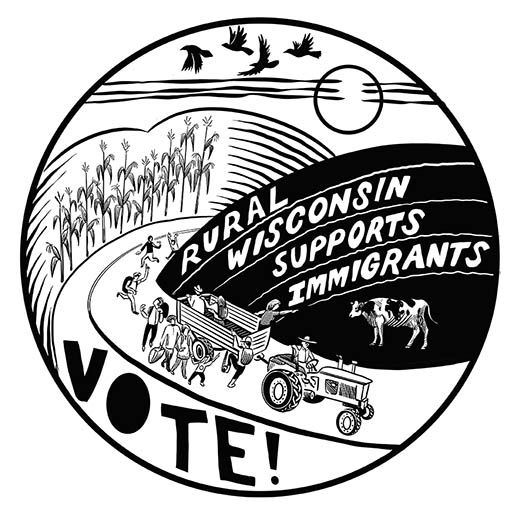 Rural Wisconsin Supports Immigrants. Vote!