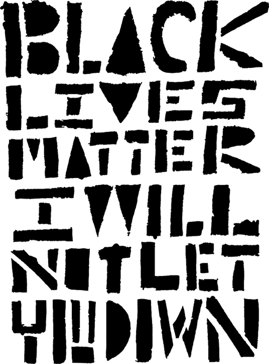 Black Lives Matter-I Will Not Let You Down