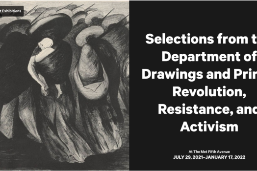 """""""Selections from the Department of Drawings and Prints: Revolution, Resistance, and Activism"""" at the MET"""
