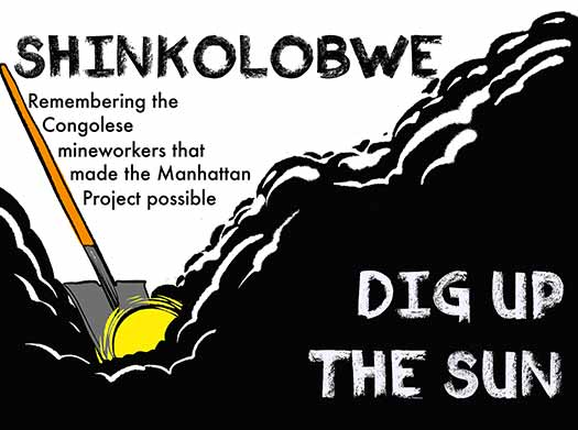 Shinkolobwe: Dig Up The Sun