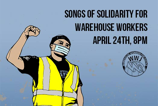 Songs of Solidarity Warehouse Workers Virtual Concert