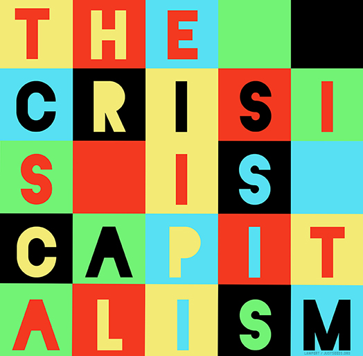The Crisis is Capitalism 2