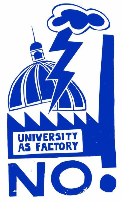 No to the University as Factory