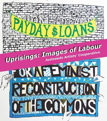 Uprisings: Images of Labour by Justseeds at WAHC in Hamilton
