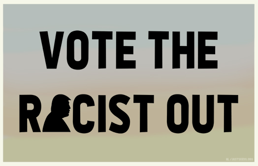 Vote the Racist Out