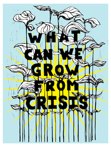 What Can We Grow From Crisis