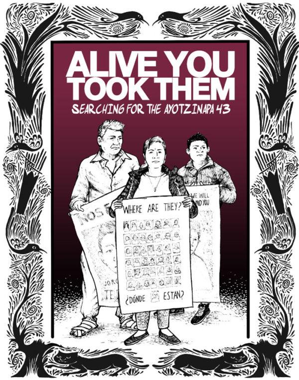 Vivos Se Los Llevaron: Buscando a los 43 de Ayotzinapa