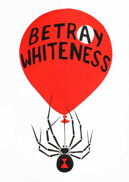 Betray Whiteness