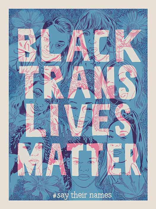 Black Trans Lives Matter -Say their name