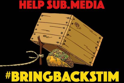 Help sub.media #BringBackStim