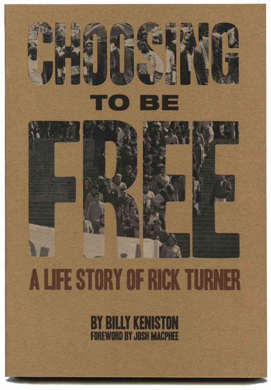 Choosing To Be Free: A Life Story of Rick Turner