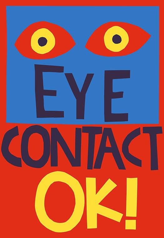 EYE CONTACT OK!