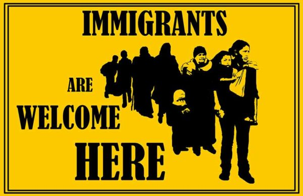 Immigrants Are Welcome Here