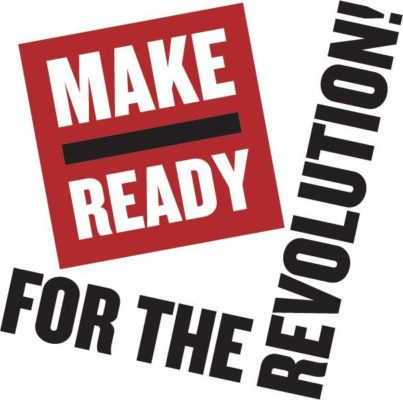 Make Ready for the Revolution!