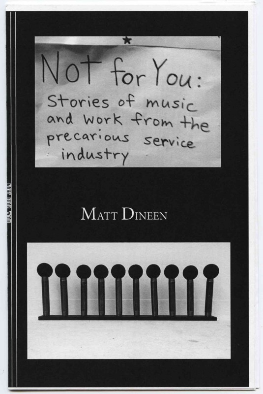 Not For You: Stories of Music and Work from the Precarious Service Industry