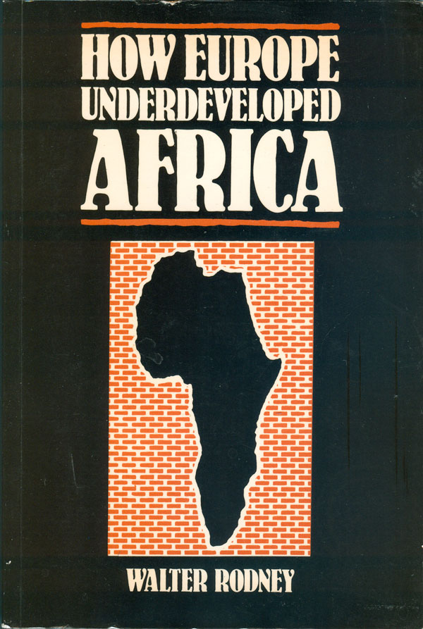 how europe underdeveloped africa book review Book's review how europe underdeveloped africa a guyanese born historian and politician, published in 1972 a book titled: how europe underdeveloped africa - that is an invaluable source of documentation about sub-saharan african region' social and economic development.
