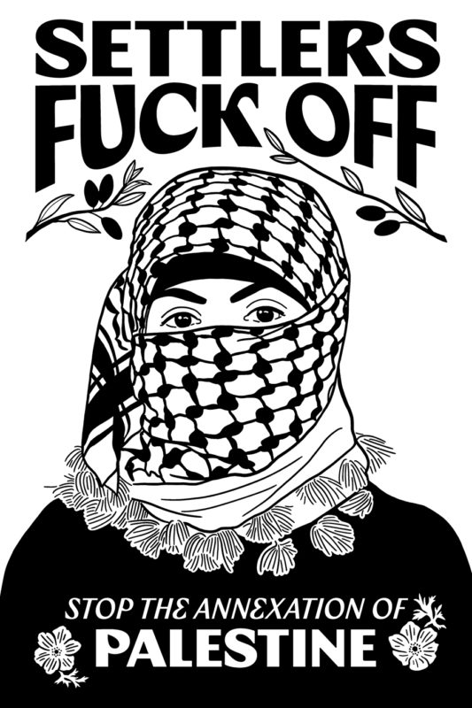 Settlers Fuck Off — Stop the Annexation of Palestine