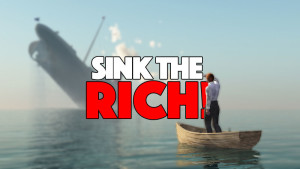 Sink the Rich! from subMedia