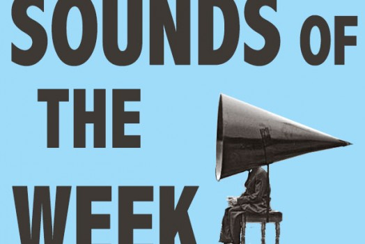 Sounds of the Week #18