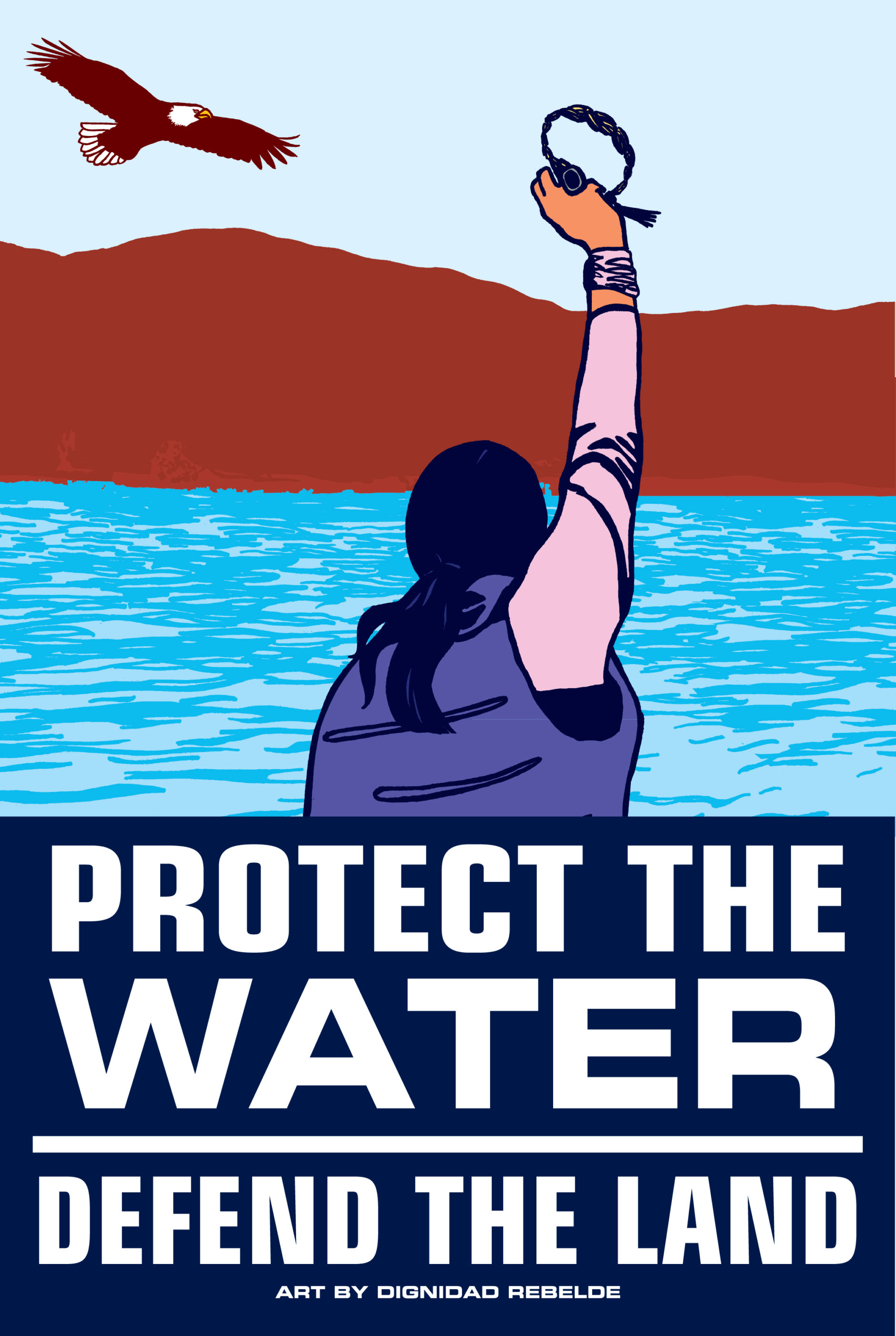 Protect the Water   Defend the Land by Melanie Cervantes