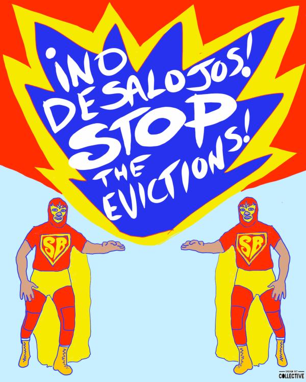 Stop the Evictions! ¡No Desalojos!