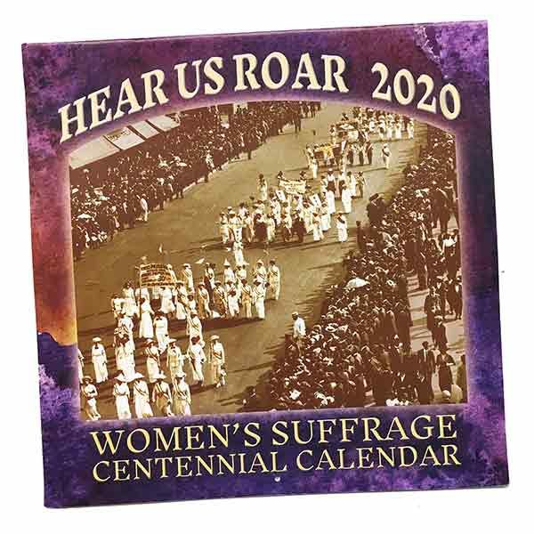 Hear Us Roar: Women's Suffrage Centennial Calendar 2020