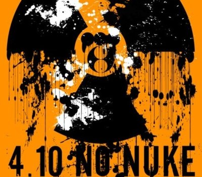 April 10th! International Day of Action Against Nuclear Power