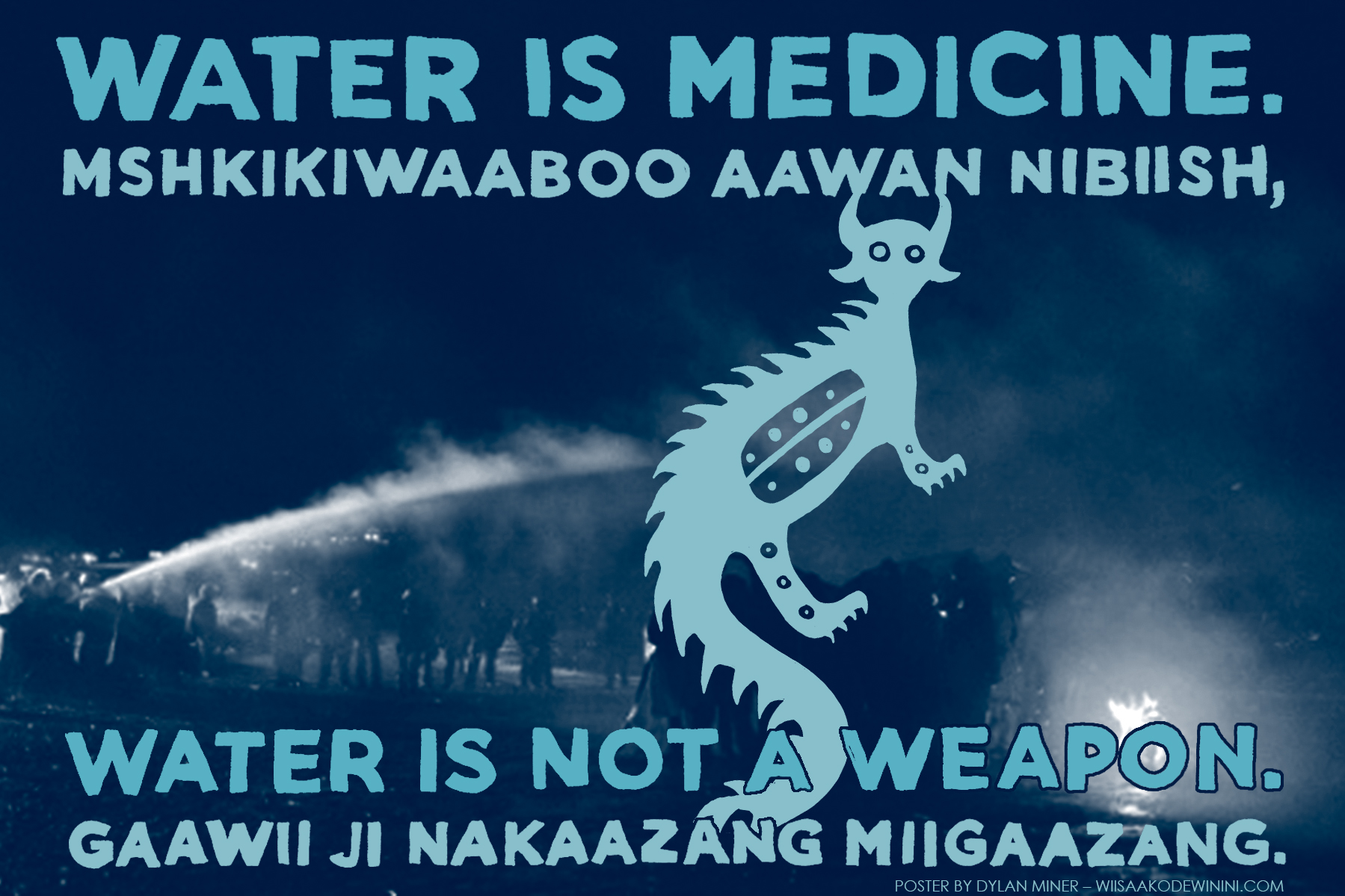 Water is Medicine. Water is Not a Weapon [of State Violence] by Dylan Miner