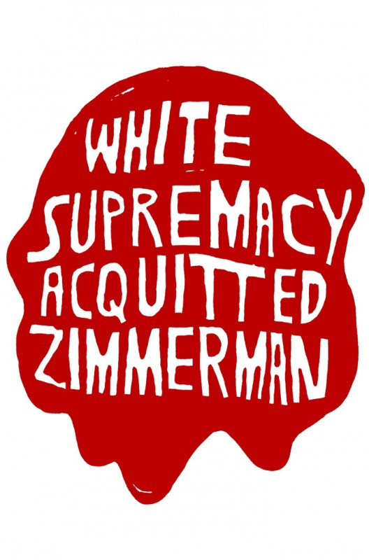 White Supremacy Acquitted Zimmerman