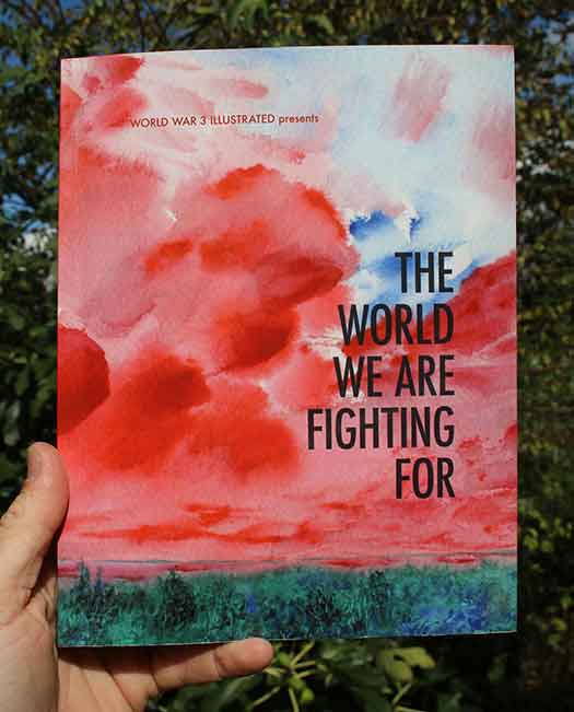 World War 3 Illustrated #51: The World We Are Fighting For